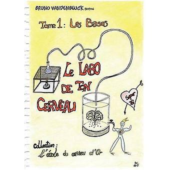 Le Labo de ton Cerveau by Vandenbeuck & Bruno