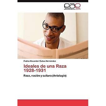 Ideales de Una Raza 19281931 by Cubas Hern Ndez & Pedro Alexander