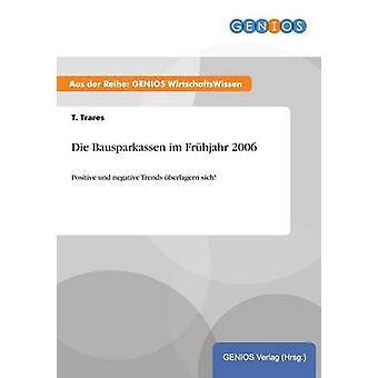 Die Bausparkassen im Frhjahr 2006 par Trares & T.