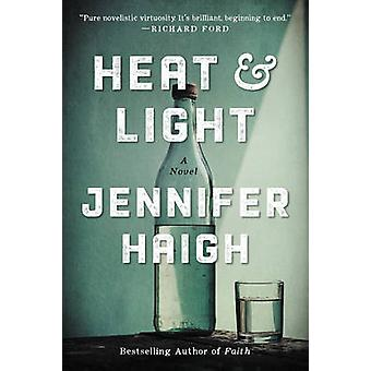 Heat and Light - A Novel by Jennifer Haigh - 9780061763496 Book