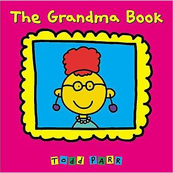 The Grandma Book by Todd Parr - 9780316058025 Book