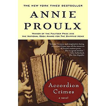 Accordion Crimes (Reprinted edition) by Annie Proulx - 9780684831541