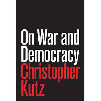 On War and Democracy by Christopher Kutz - 9780691167848 Book