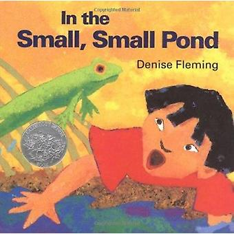 In the Small - Small Pond by Fleming - Denise - 9780805022643 Book