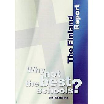 Why Not the Best Schools? - The Finland Report by Toni Saarivirta - 97