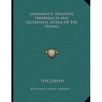 Sacraments - Religious Observances and Sacerdotal System of the Yezid