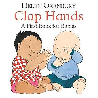 Clap Hands - A First Book for Babies by Helen Oxenbury - 9781406382372