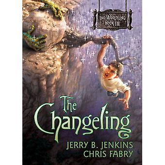 The Changeling by Jerry B Jenkins - Chris Fabry - 9781414301570 Book