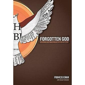 Forgotten God - Reversing Our Tragic Neglect of the Holy Spirit by Fra
