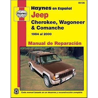 Jep Cherokee Wagonner Automotive Repair Manual - 84-00 by Jose Cerich