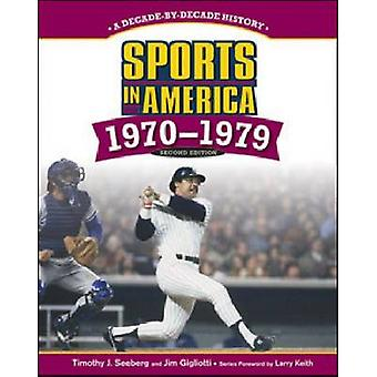 Sports in America - 1970-1979 (2nd) by Timothy Seeberg - Jim Gigliotti