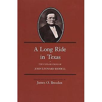 A Long Ride in Texas - The Explorations of John Leonard Riddell by A L