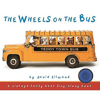 The Wheels on the Bus by David Ellwand - 9781626866522 Book
