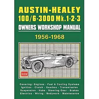 Austin-Healey 100/6 - 3000 MK 1 2 3 Owners Workshop Manual 1956-1968