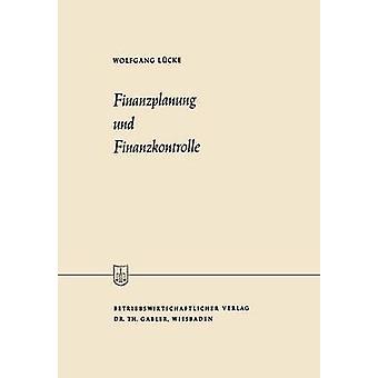 Finanzplanung und Finanzkontrolle por Lcke & Wolfgang