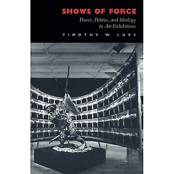 Shows of Force: Power, Politics and Ideology in Art Exhibitions