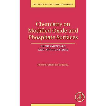 Chemistry on Modified Oxide and Phosphate Surfaces Fundamentals and Applications by De Farias & Robson Fernandes