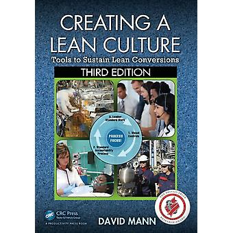 Creating a Lean Culture: Tools to Sustain Lean Conversions Third Edition (Paperback) by Mann David