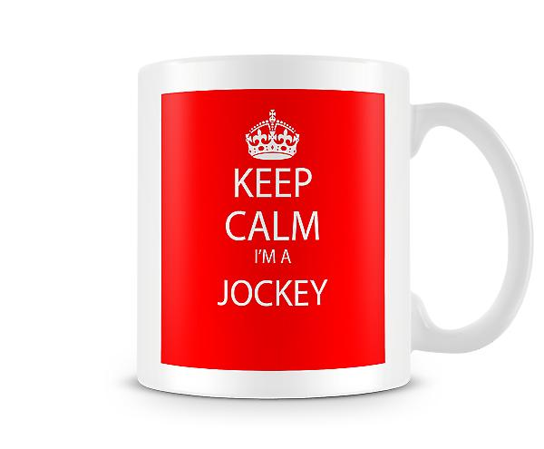 Keep Calm Im A Jockey Printed Mug Printed Mug