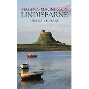 Lindisfarne - The Cradle Island by Magnus Magnusson - 9780752432274 Bo