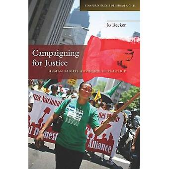Campaigning for Justice - Human Rights Advocacy in Practice by Joachim