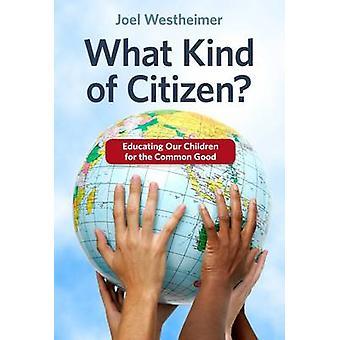 Welche Art von Citizen? -Erziehung unserer Kinder für die gemeinsame gut durch