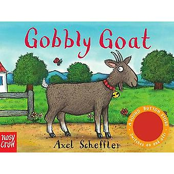 Sound-Button Stories - Gobbly Goat by Axel Scheffler - 9780857635679 B