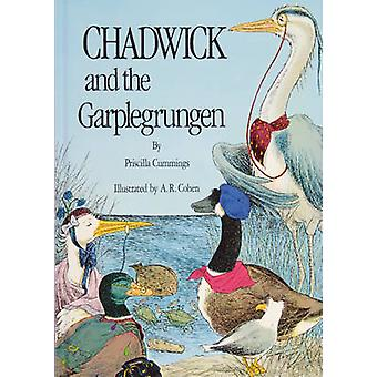 Chadwick and the Garplegrungen by Priscilla Cummings - Allan R. Cohen