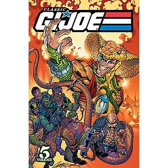 Klassische G.I. Joe - v. 5 von Larry Hama - Rod Whigham - Andy Mushynsky-