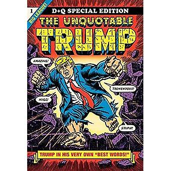 The Unquotable Trump by R. Sikoryak - 9781770463042 Book