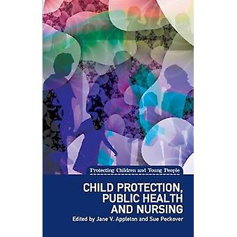 Child Protection - Public Health and Nursing by Jane V. Appleton - Su