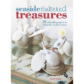 Seaside Tinkered Treasures - 35 adorable projects to bring the seashor