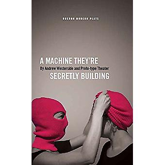 A Machine They're Secretly Building by Andrew Westerside - 9781786821