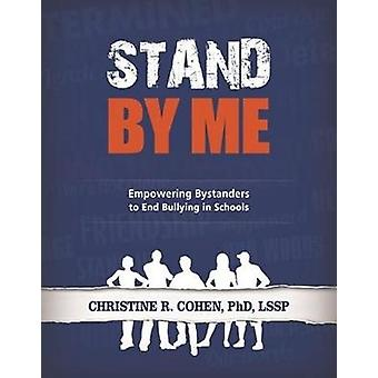 Stand By Me - Empowering Bystanders to End Bullying in Schools by Cris