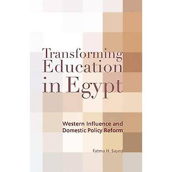 Transforming Education in Egypt - Western Influence and Domestic Polic