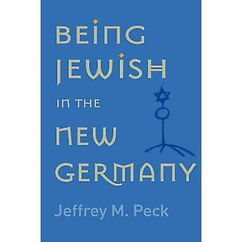 Being Jewish in the New Germany by Jeffrey M. Peck - 9780813542065 Bo