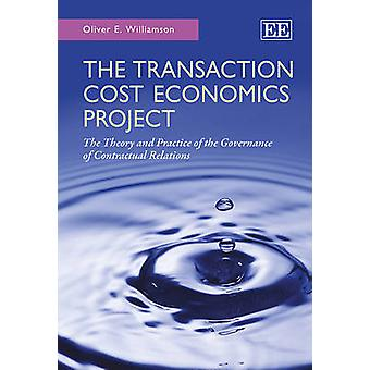 The Transaction Cost Economics Project - The Theory and Practice of th