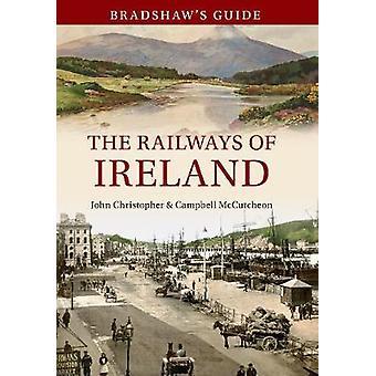 Bradshaw's Guide - The Railways of Ireland - Volume 8 (annotated editio