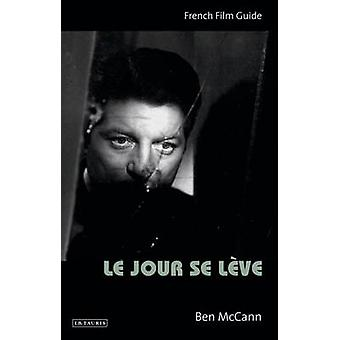Le Jour Se Leve - französischen Film Guide von Ben McCann - 9781780765921 Buch