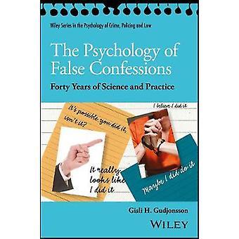 A psicologia de falsas confissões - quarenta anos de ciência e Pract