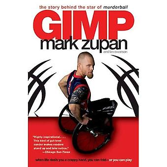 Gimp: The Story Behind the Star of Murderball