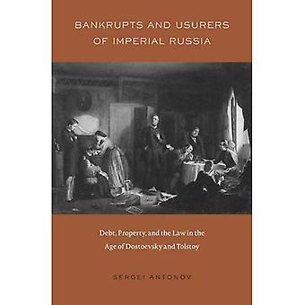 Faillissementen en woekeraars van het Keizerrijk Rusland: schuld, eigenschap en de wet in het tijdperk van Dostojevski en Tolstoj (Harvard historische Studies)
