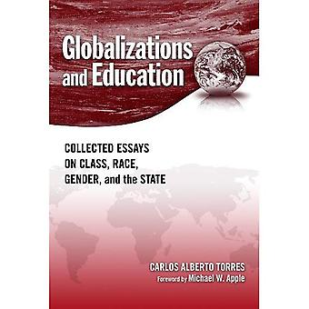 Globalizations and Education: Collected Essays on Class, Race, Gender, and the State
