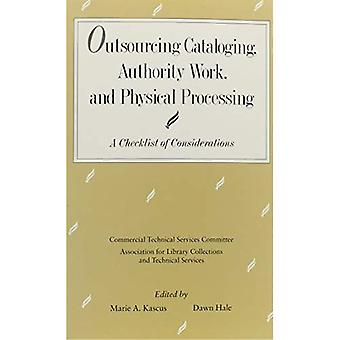 Outsourcing Cataloging, Authority Work, and Physical Processing: A Checklist of Considerations