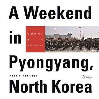 A Weekend In Pyongyang, North�Korea