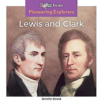 Lewis and Clark (Pioneering Explorers)