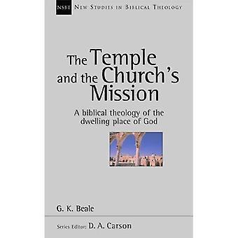 Le Temple et la Mission de l'église: une théologie biblique de la demeure de Dieu (nouvelles études en théologie biblique)