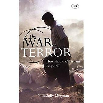 La guerra contra el terrorismo: ¿cómo deben responder los cristianos?