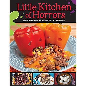 Piccola cucina degli orrori: orrendamente deliziose ricette che disgusto e delizia (piccola cucina degli orrori)