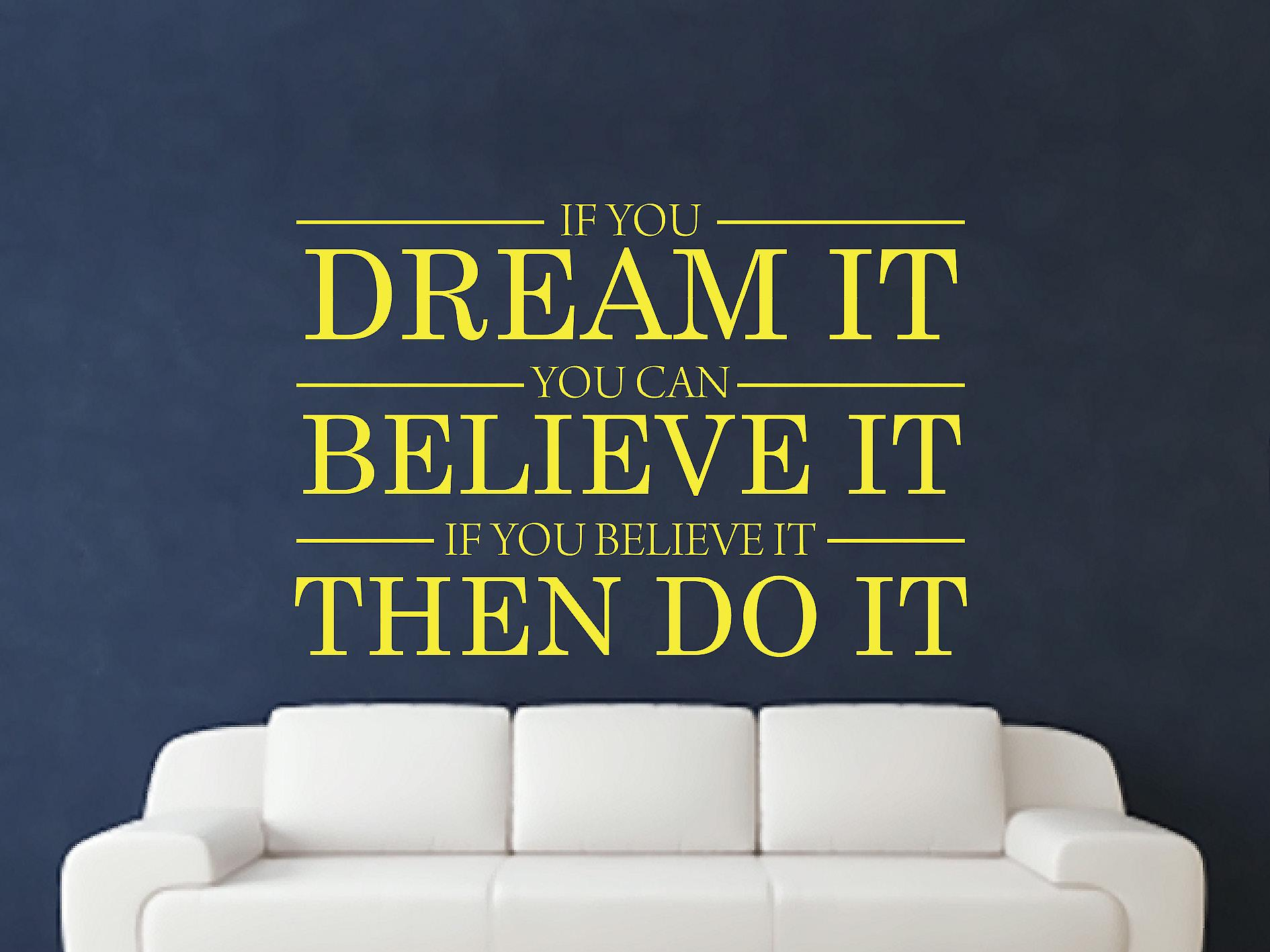 Dream It Believe It Do It Wall Art Sticker - Sulphur